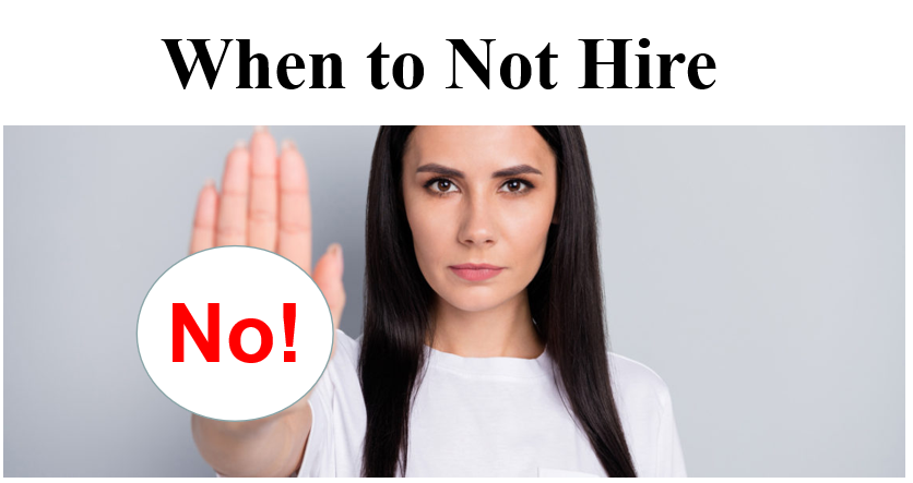 when to not hire a candidate